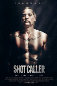 Best movie Shot Caller images, cast and synopsis.