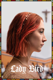 Best movie Lady Bird images, cast and synopsis.