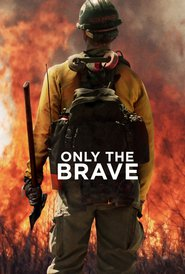 Best movie Only the Brave images, cast and synopsis.