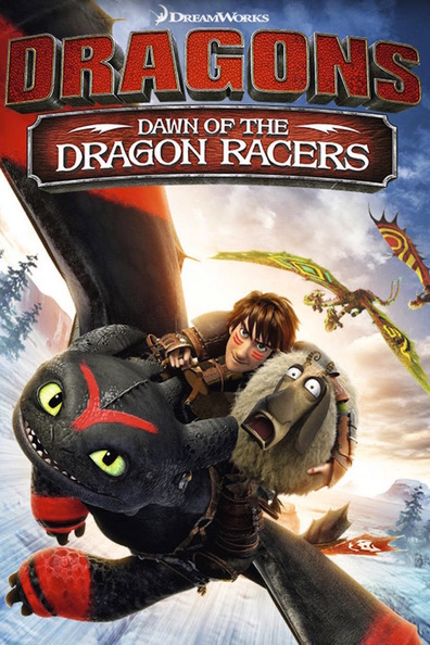Dragons: Dawn of the Dragon Racers cast, synopsis, trailer and photos.