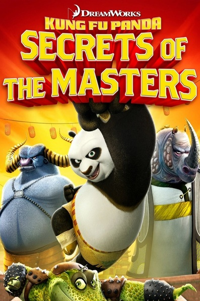Kung Fu Panda: Secrets of the Masters cast, synopsis, trailer and photos.
