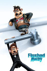 Flushed Away is similar to Len.