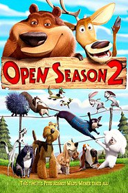 Open Season 2 is similar to Ice Age: Dawn of the Dinosaurs.
