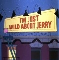 Animated movie I'm Just Wild About Jerry poster