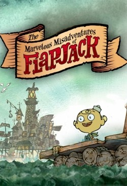 Animated movie The Marvelous Misadventures of Flapjack poster